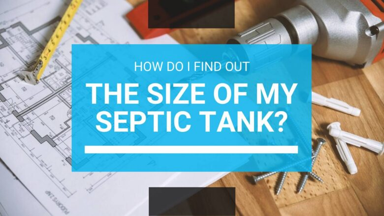 How Do I Find Out the Size of My Septic Tank